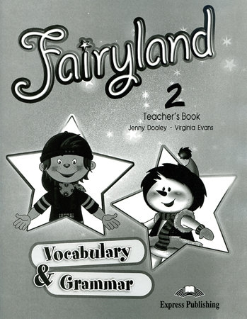 Fairyland 2 - teacher´s vocabulary and grammar