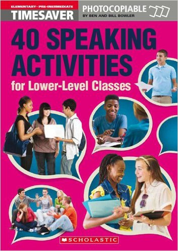 Timesaver - 40 Speaking Activities for Lower-Level Classes